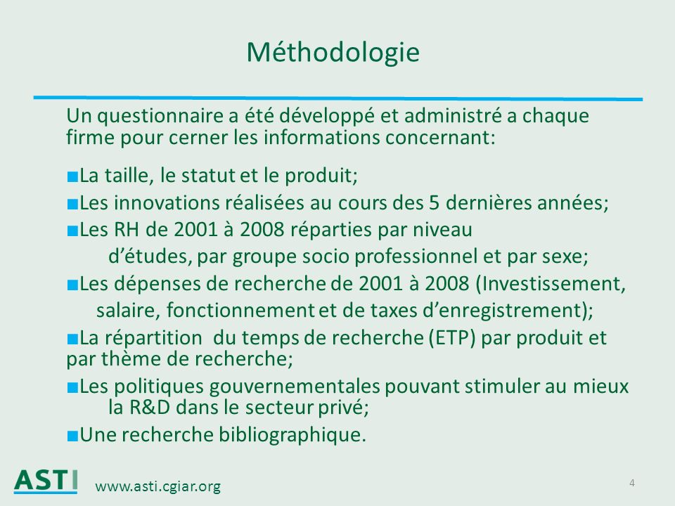 Méthodologie Un questionnaire a été développé et administré a chaque firme pour cerner les informations concernant:
