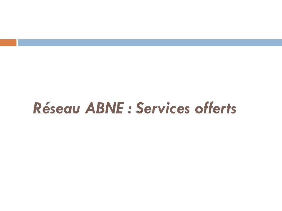 Réseau ABNE : Services offerts
