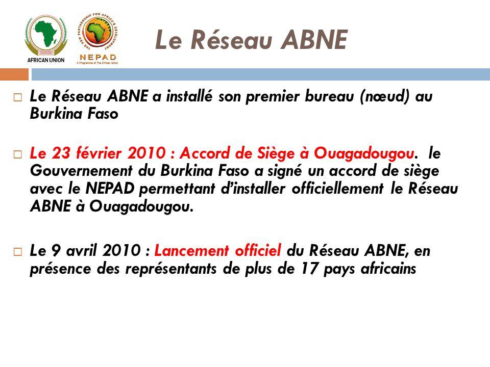 Le Réseau ABNE Le Réseau ABNE a installé son premier bureau (nœud) au Burkina Faso.