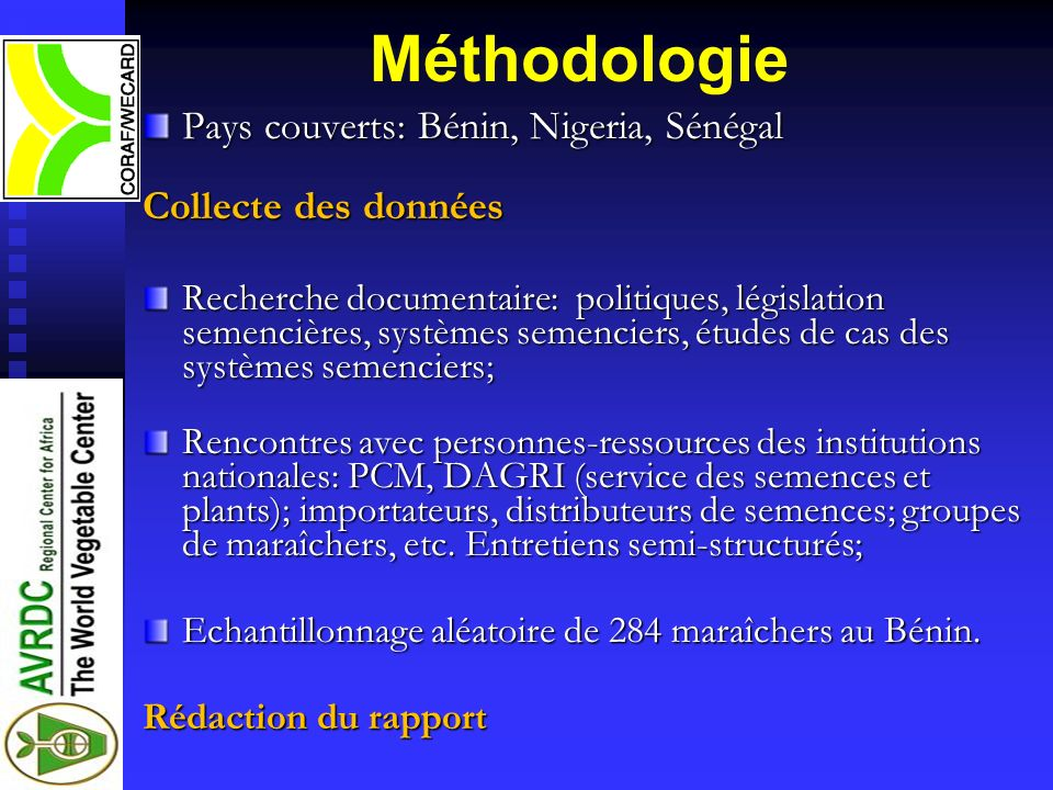 Méthodologie Pays couverts: Bénin, Nigeria, Sénégal