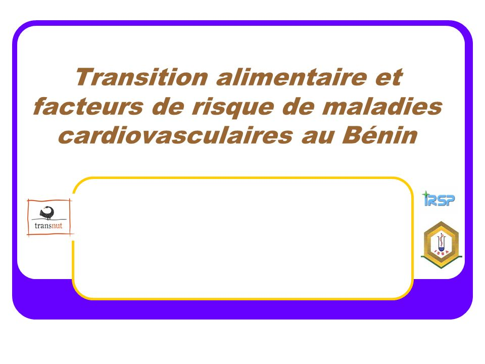 Transition alimentaire et facteurs de risque de maladies cardiovasculaires au Bénin