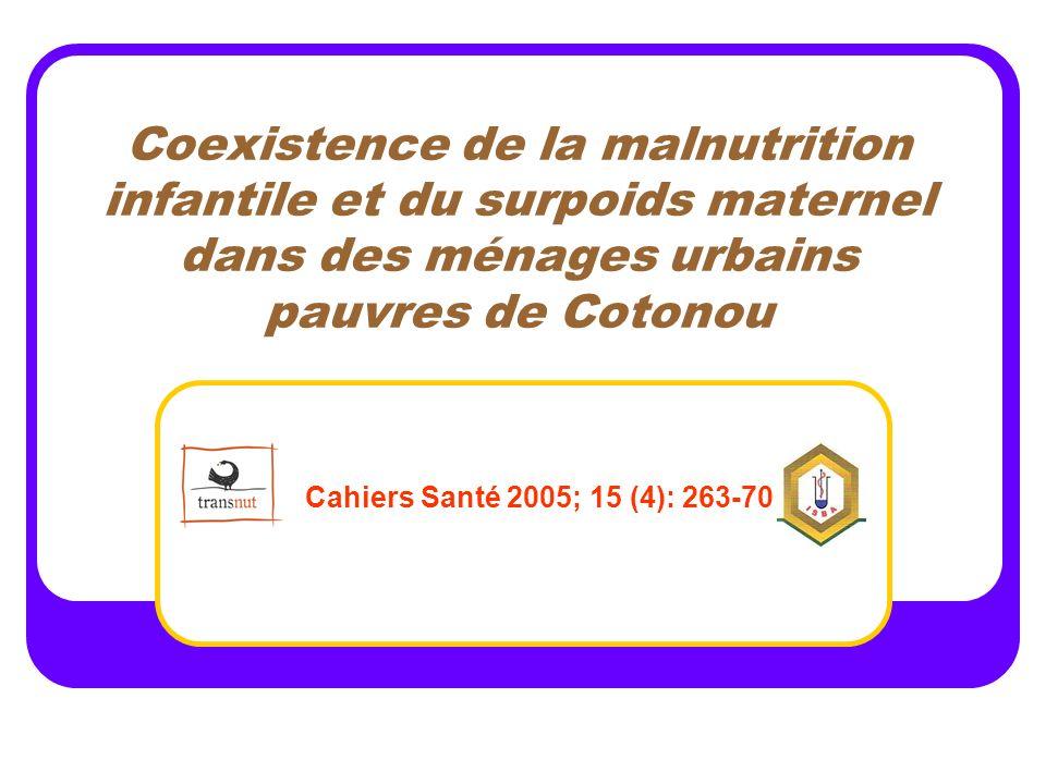 Coexistence de la malnutrition infantile et du surpoids maternel dans des ménages urbains pauvres de Cotonou