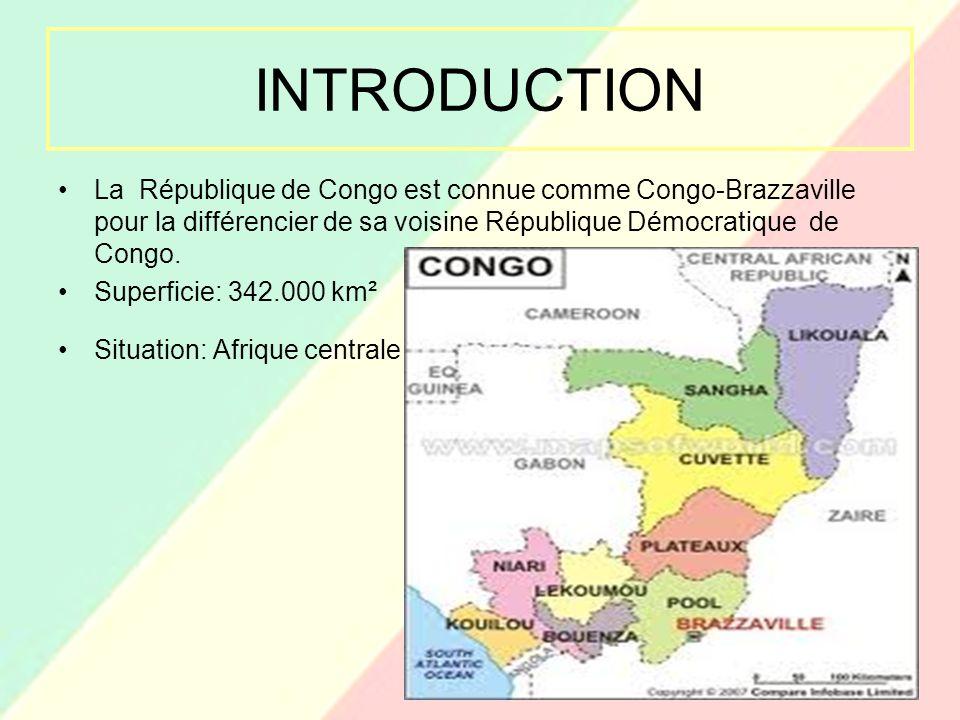 INTRODUCTION La République de Congo est connue comme Congo-Brazzaville pour la différencier de sa voisine République Démocratique de Congo.