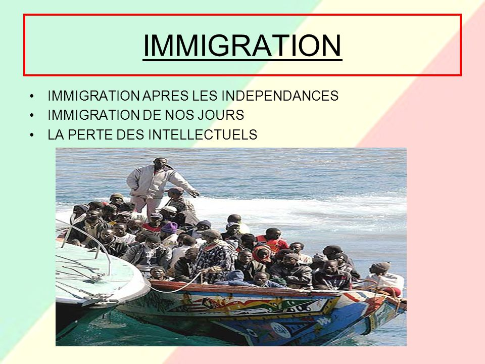 IMMIGRATION IMMIGRATION APRES LES INDEPENDANCES