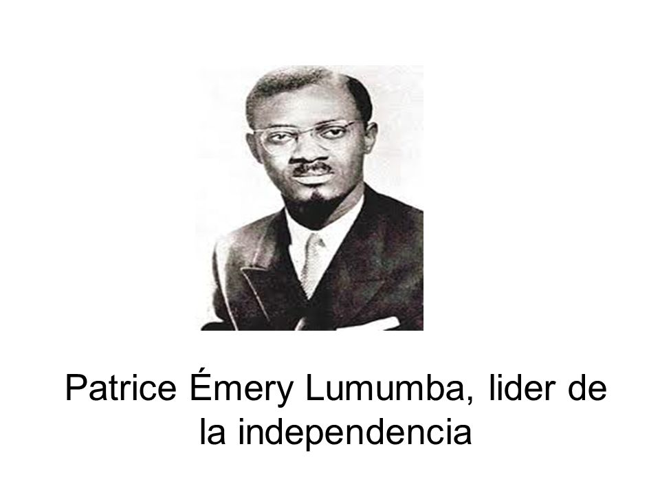 Patrice Émery Lumumba, lider de la independencia
