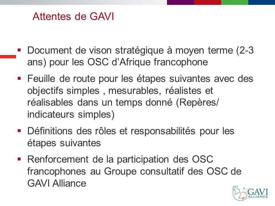 26/03/2017 Attentes de GAVI. Document de vison stratégique à moyen terme (2-3 ans) pour les OSC d'Afrique francophone.
