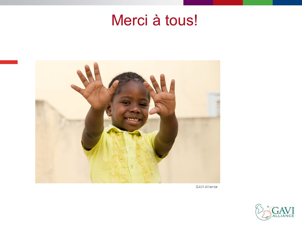 Merci à tous! GAVI Alliance