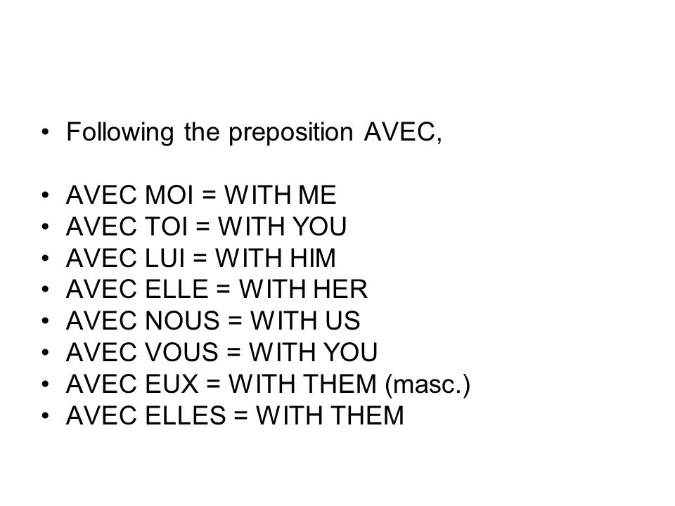 Following the preposition AVEC,