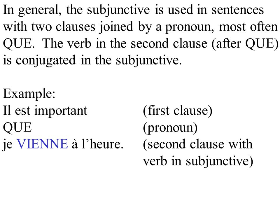 In general, the subjunctive is used in sentences