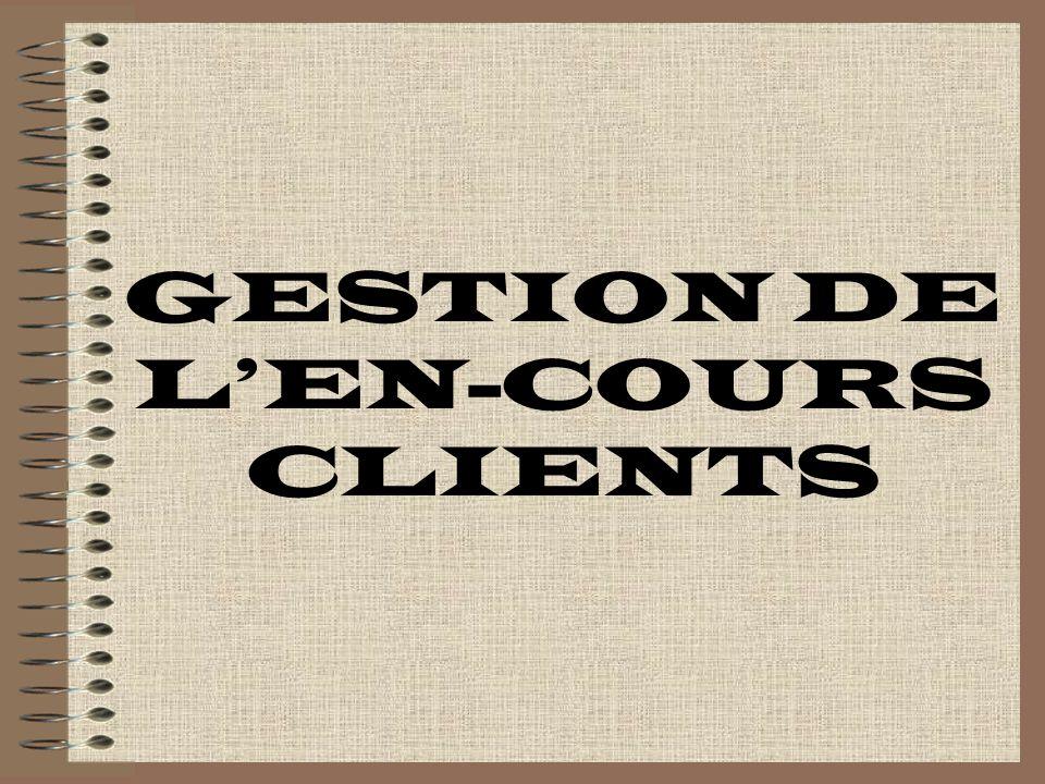 GESTION DE L'EN-COURS CLIENTS