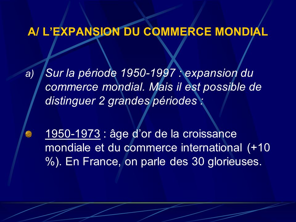 A/ L'EXPANSION DU COMMERCE MONDIAL