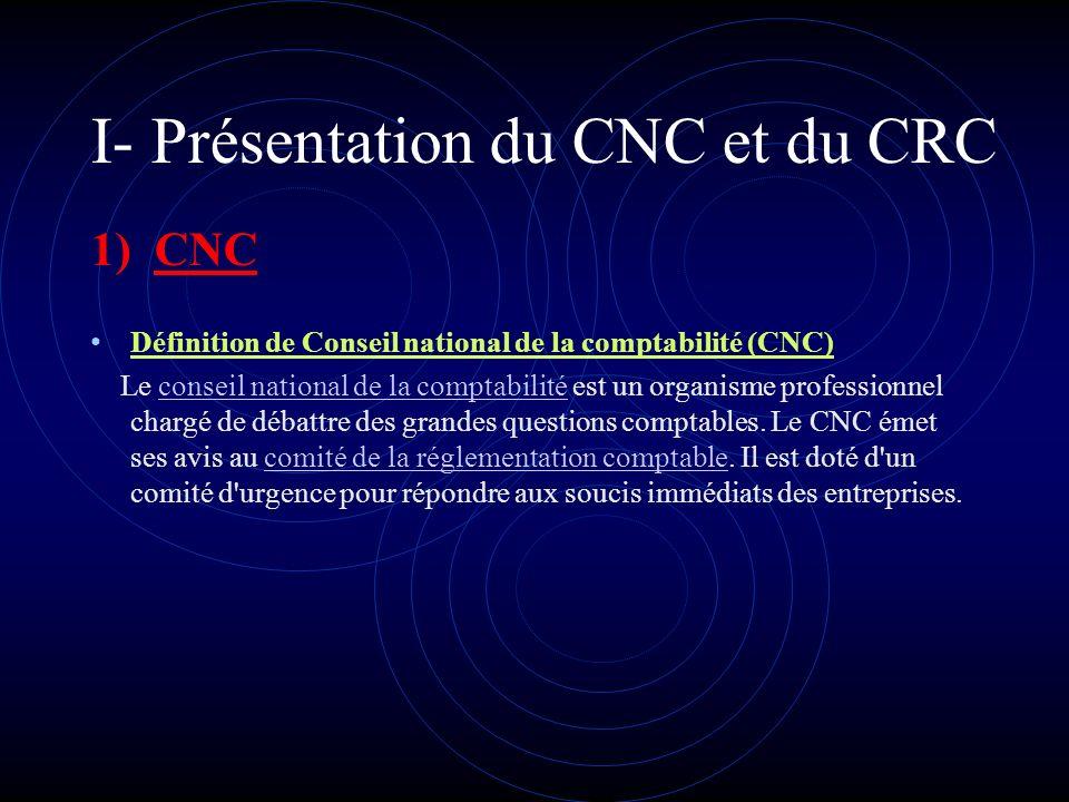 I- Présentation du CNC et du CRC