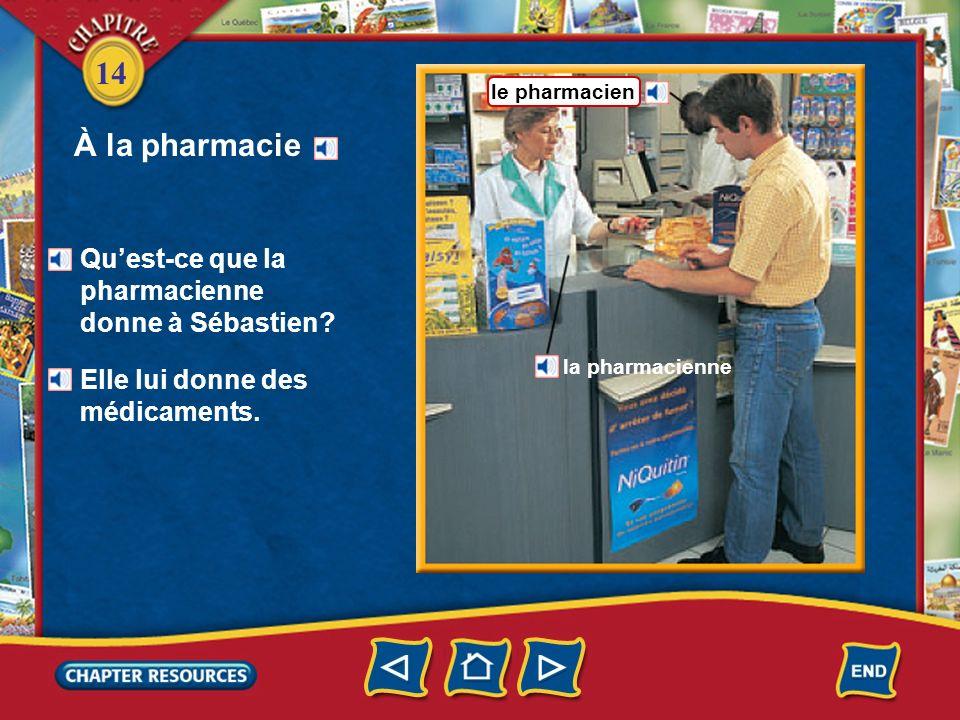 À la pharmacie Qu'est-ce que la pharmacienne donne à Sébastien