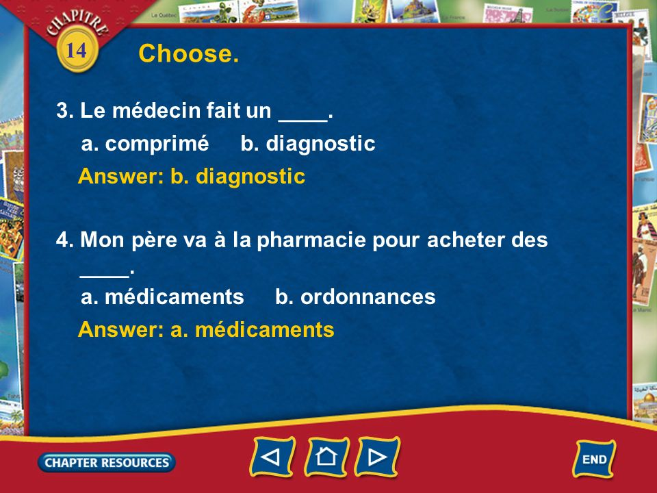 Choose. 3. Le médecin fait un ____. a. comprimé b. diagnostic