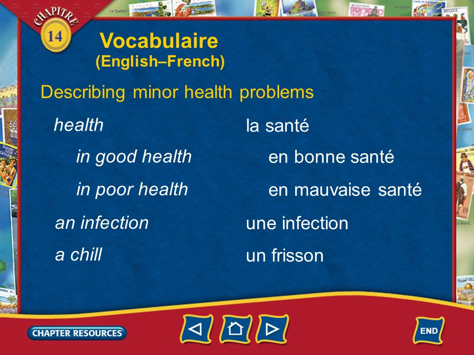 Vocabulaire Describing minor health problems health la santé