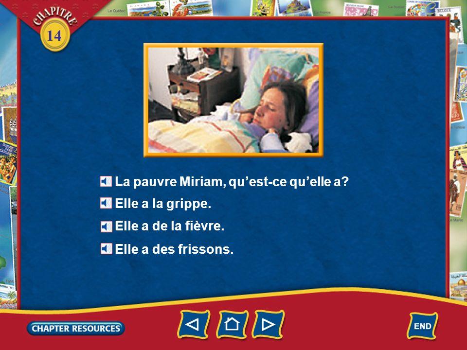 La pauvre Miriam, qu'est-ce qu'elle a