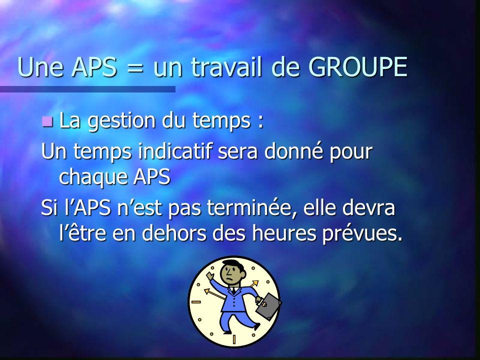 Une APS = un travail de GROUPE