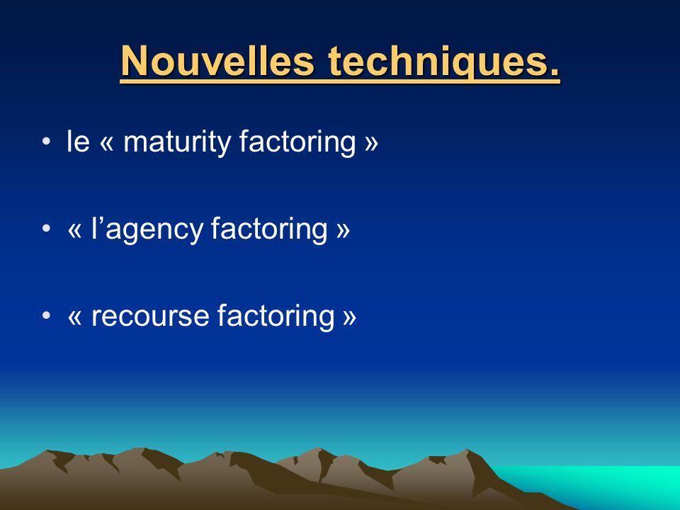 Nouvelles techniques. le « maturity factoring » « l'agency factoring »