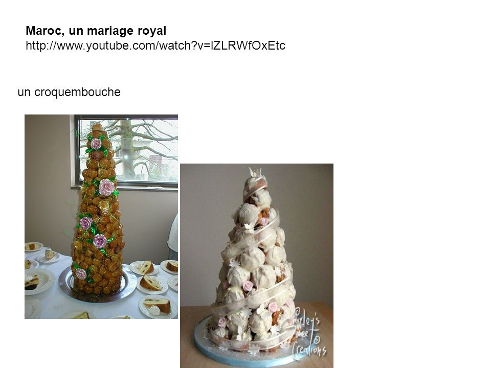 Maroc, un mariage royal http://www.youtube.com/watch v=lZLRWfOxEtc un croquembouche
