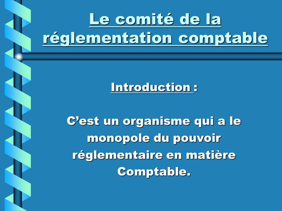 Le comité de la réglementation comptable