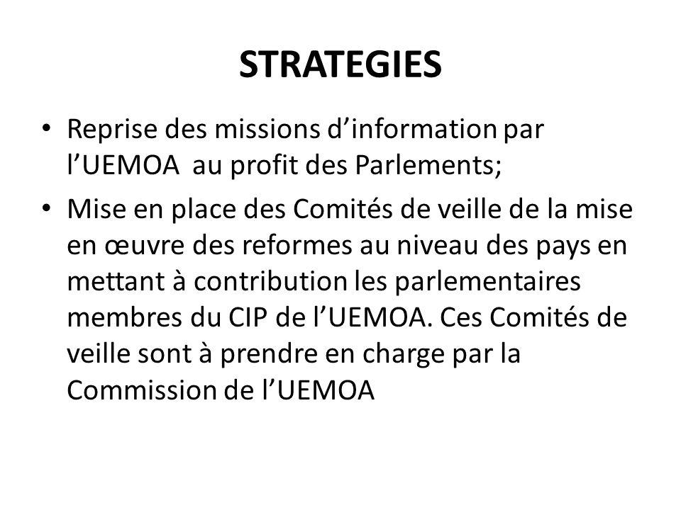 STRATEGIES Reprise des missions d'information par l'UEMOA au profit des Parlements;