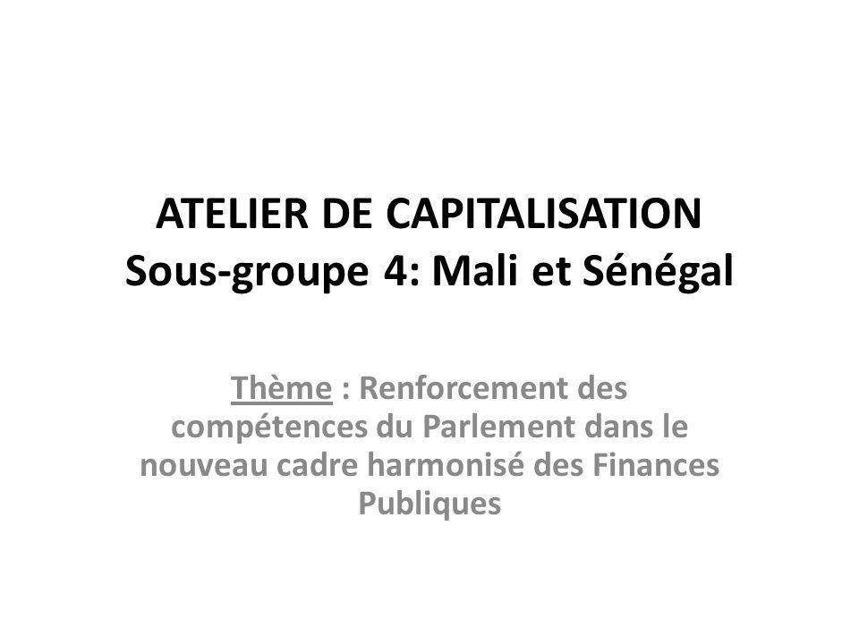 ATELIER DE CAPITALISATION Sous-groupe 4: Mali et Sénégal