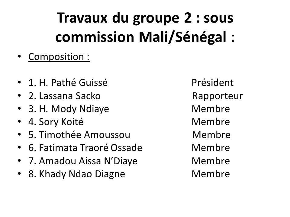 Travaux du groupe 2 : sous commission Mali/Sénégal :
