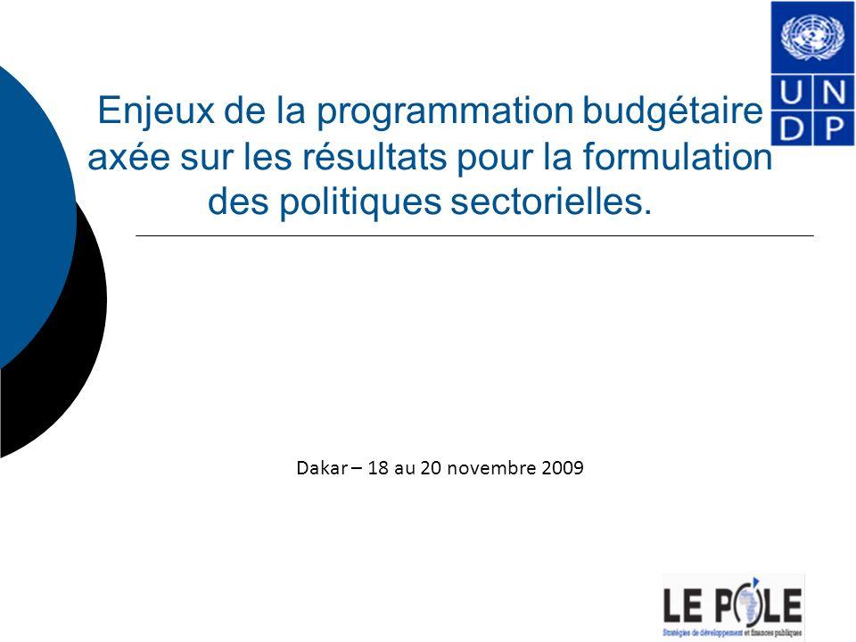 Enjeux de la programmation budgétaire axée sur les résultats pour la formulation des politiques sectorielles.