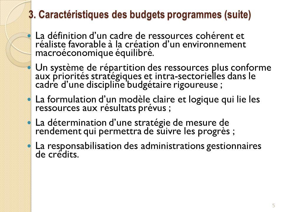 3. Caractéristiques des budgets programmes (suite)