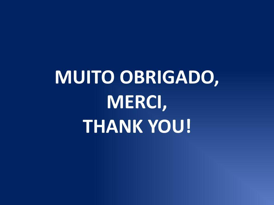 MUITO OBRIGADO, MERCI, THANK YOU!