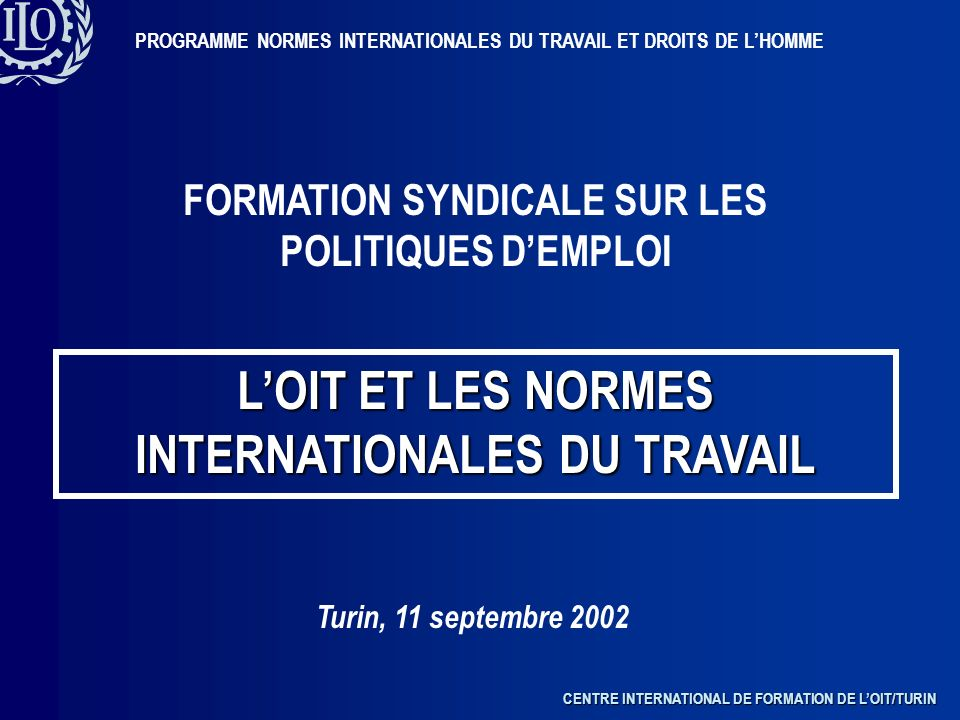 L'OIT ET LES NORMES INTERNATIONALES DU TRAVAIL