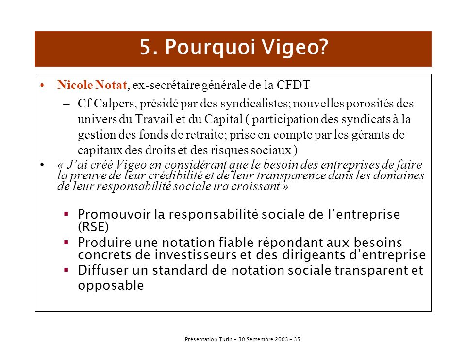 5. Pourquoi Vigeo Nicole Notat, ex-secrétaire générale de la CFDT