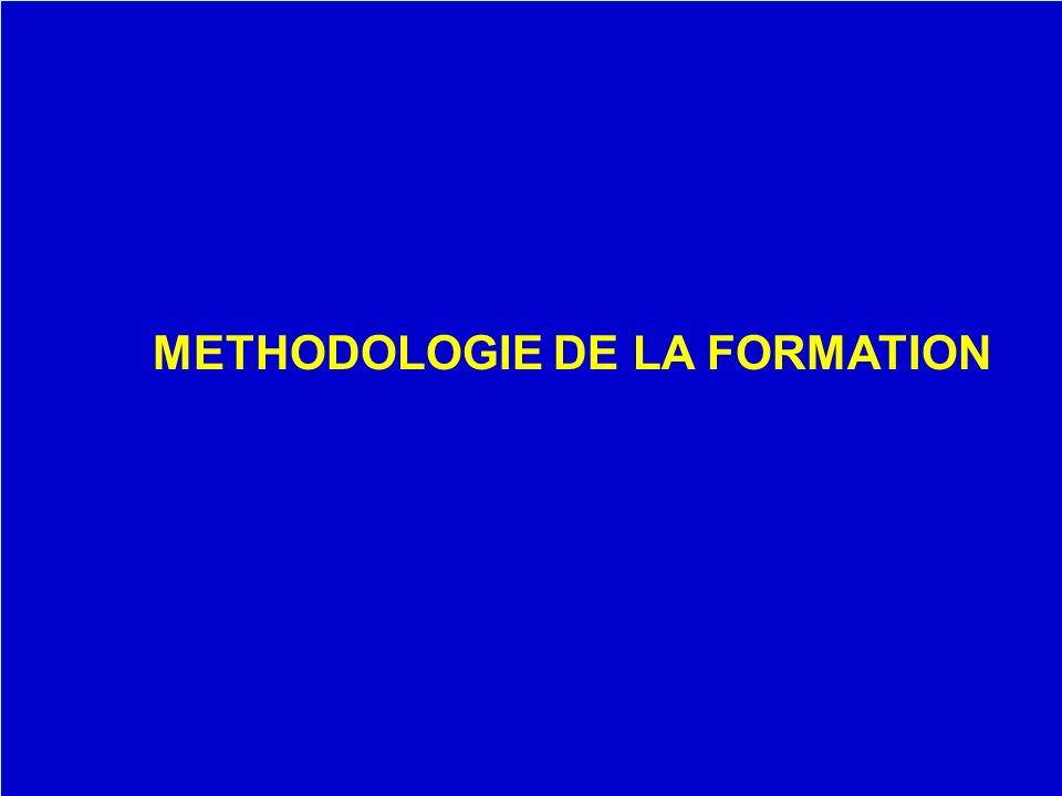 METHODOLOGIE DE LA FORMATION
