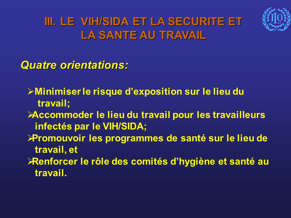 III. LE VIH/SIDA ET LA SECURITE ET LA SANTE AU TRAVAIL