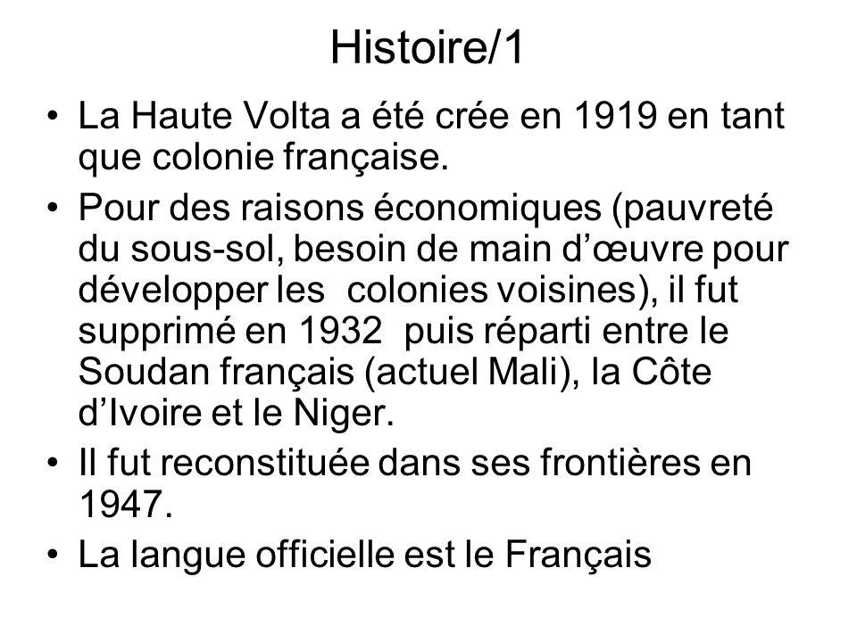 Histoire/1La Haute Volta a été crée en 1919 en tant que colonie française.