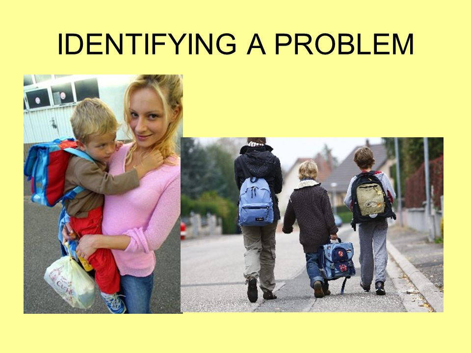 IDENTIFYING A PROBLEM