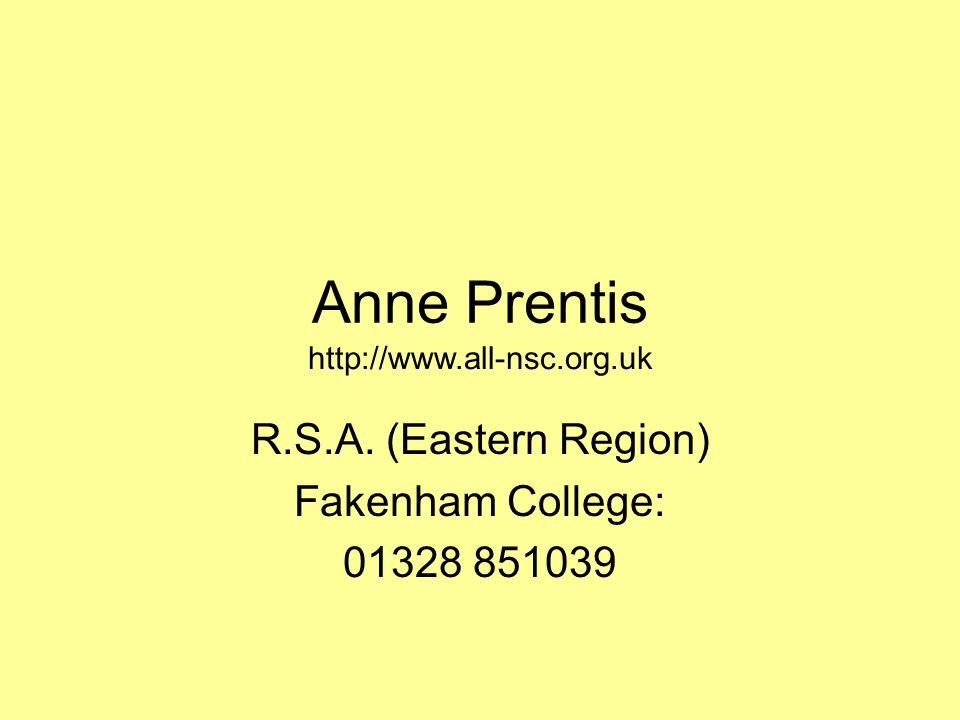 R.S.A. (Eastern Region) Fakenham College: 01328 851039