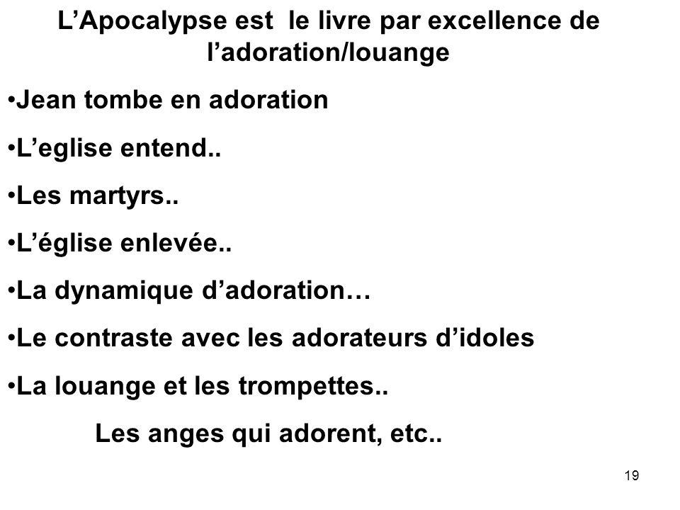 L'Apocalypse est le livre par excellence de l'adoration/louange