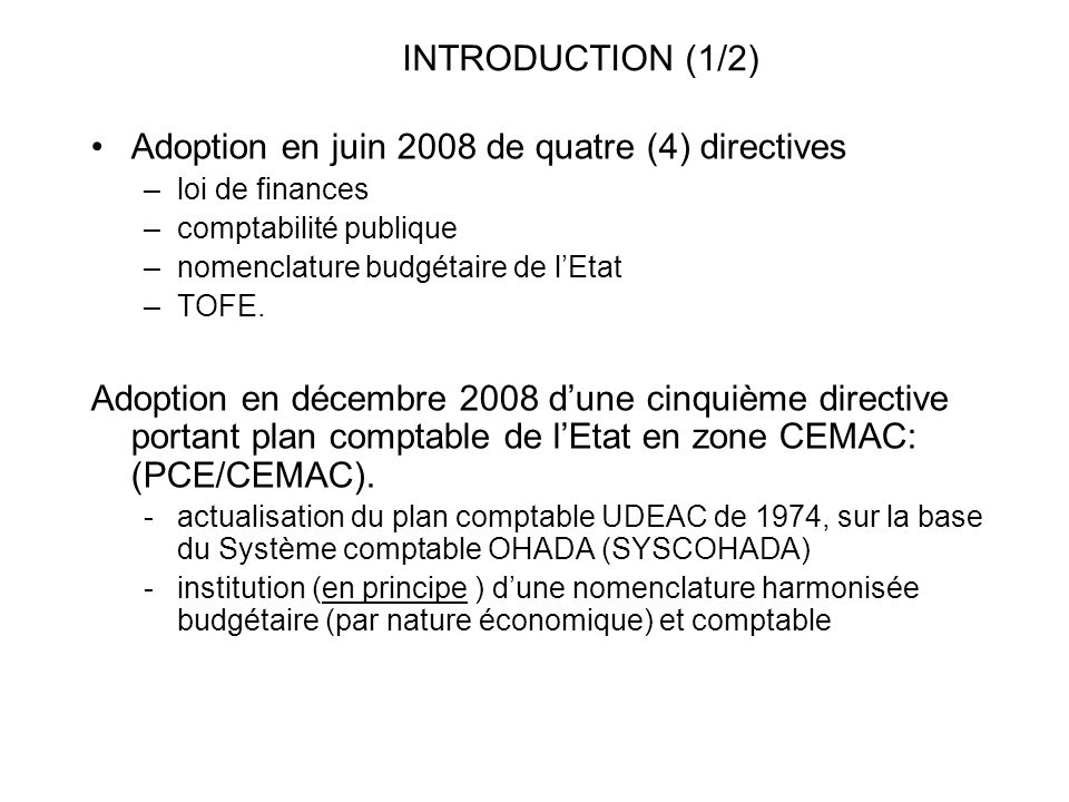 Adoption en juin 2008 de quatre (4) directives