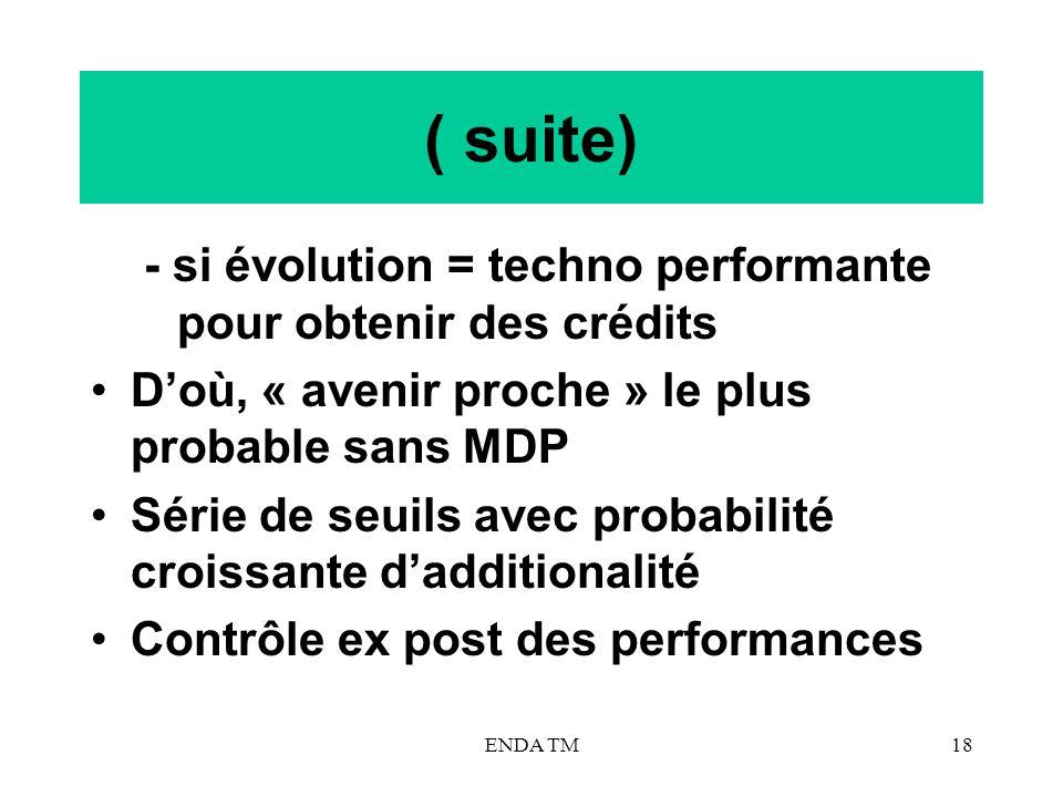 ( suite) - si évolution = techno performante pour obtenir des crédits