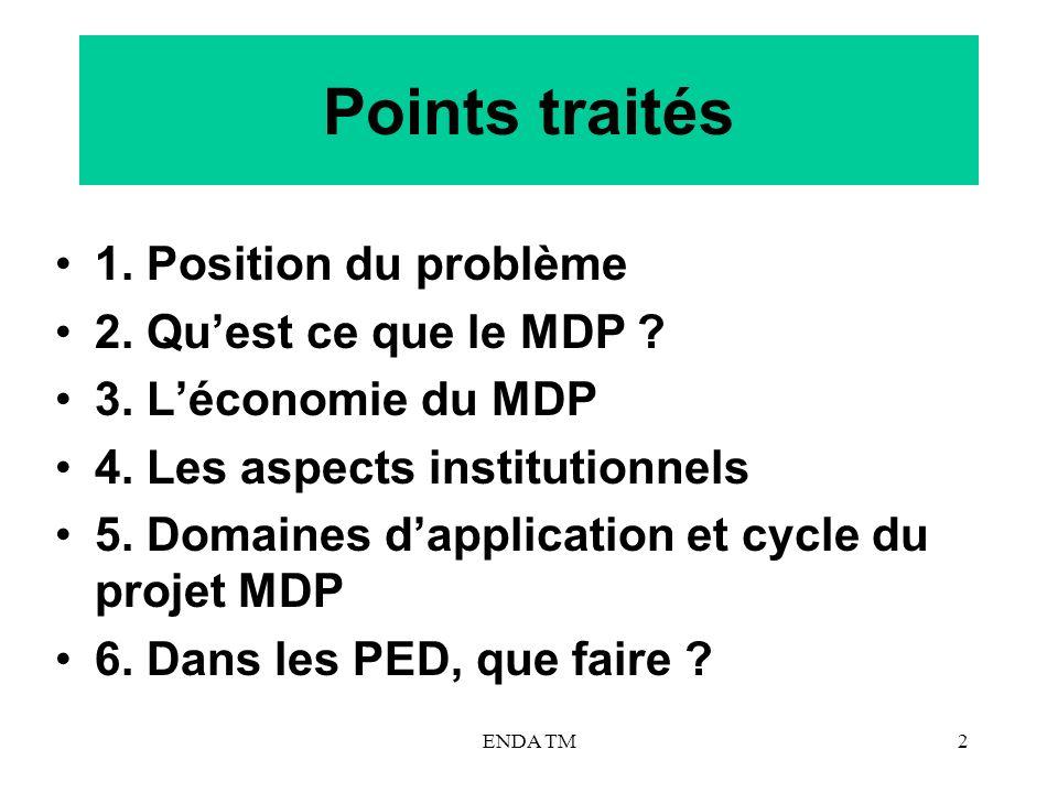 Points traités 1. Position du problème 2. Qu'est ce que le MDP