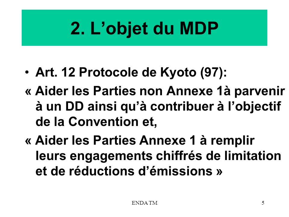2. L'objet du MDP Art. 12 Protocole de Kyoto (97):