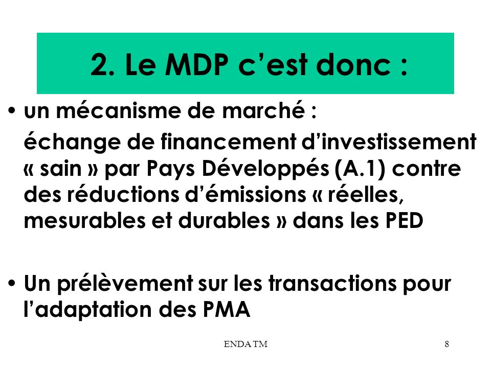 2. Le MDP c'est donc : un mécanisme de marché :