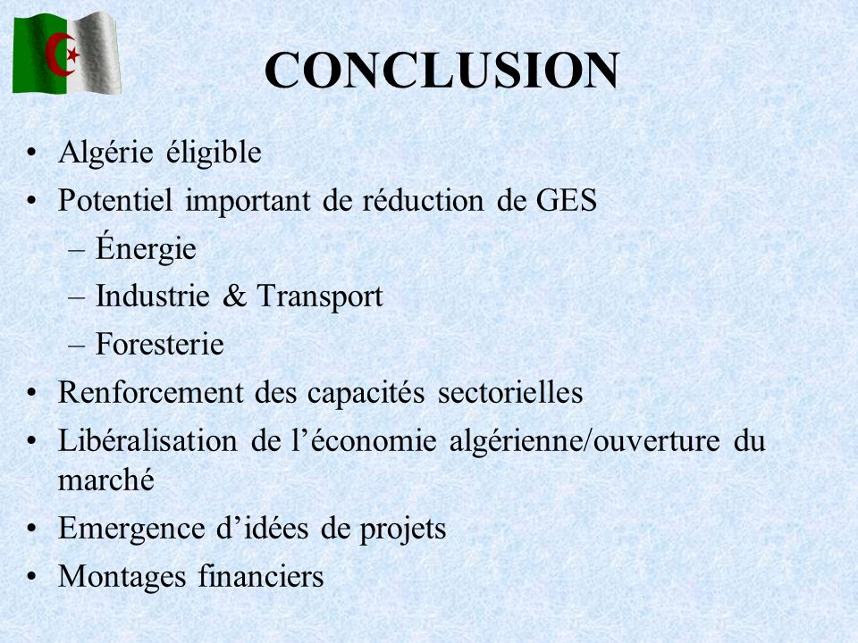 CONCLUSION Algérie éligible Potentiel important de réduction de GES