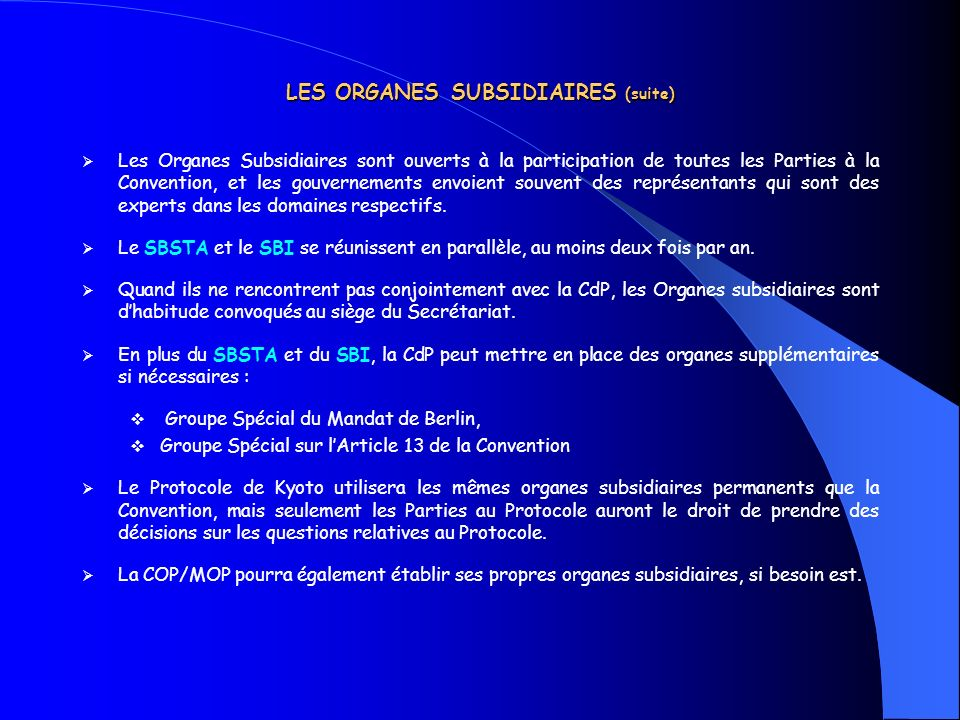 LES ORGANES SUBSIDIAIRES (suite)