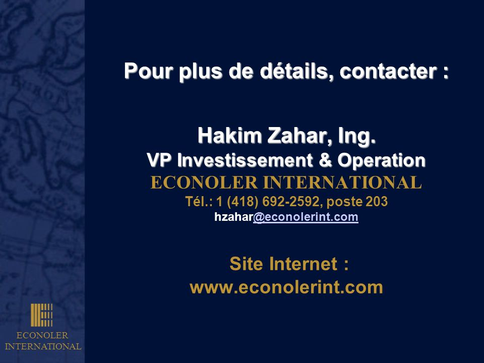 Pour plus de détails, contacter : Hakim Zahar, Ing