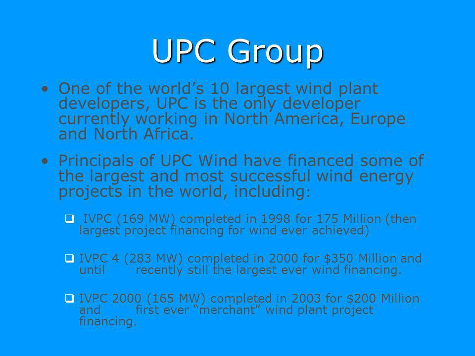 UPC Group One of the world's 10 largest wind plant developers, UPC is the only developer currently working in North America, Europe and North Africa.