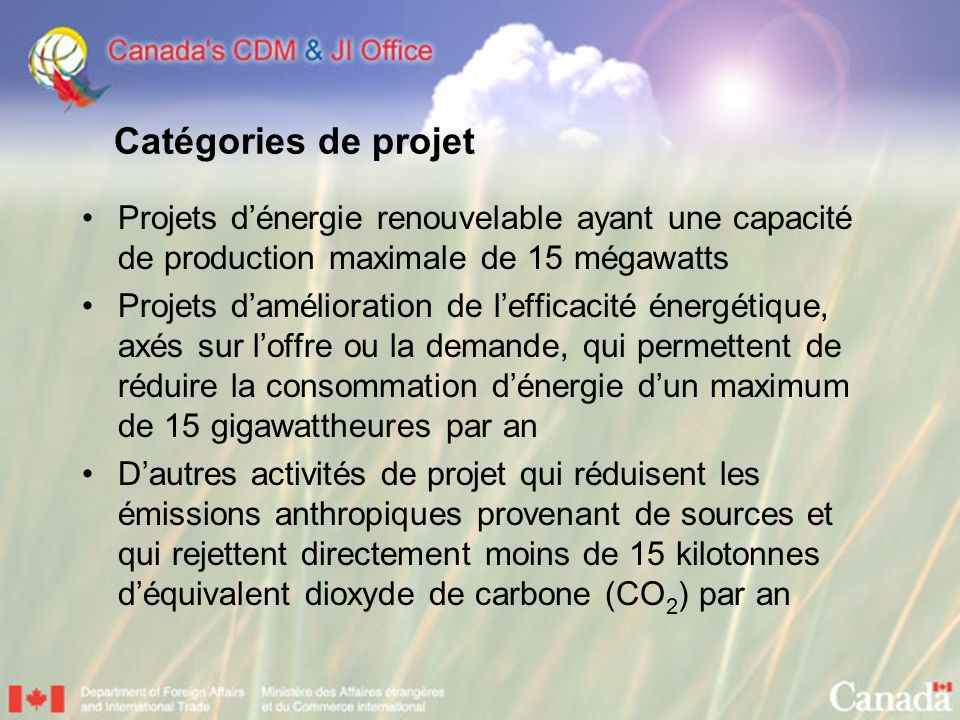Catégories de projet Projets d'énergie renouvelable ayant une capacité de production maximale de 15 mégawatts.