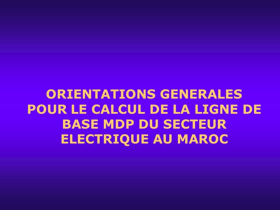 ORIENTATIONS GENERALES POUR LE CALCUL DE LA LIGNE DE BASE MDP DU SECTEUR ELECTRIQUE AU MAROC