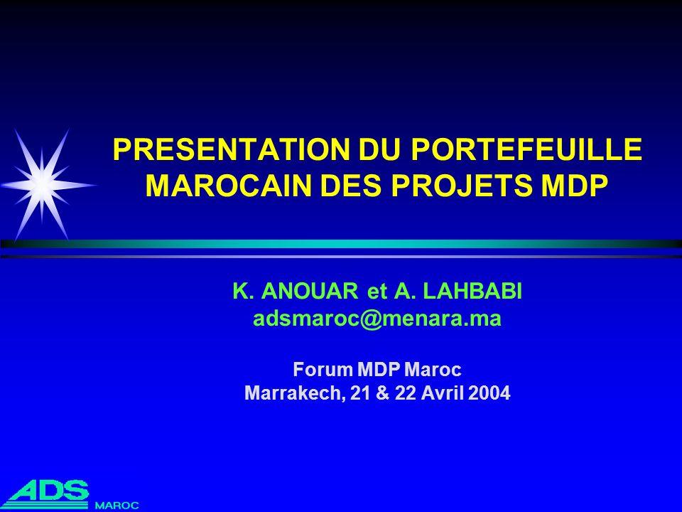 PRESENTATION DU PORTEFEUILLE MAROCAIN DES PROJETS MDP K. ANOUAR et A